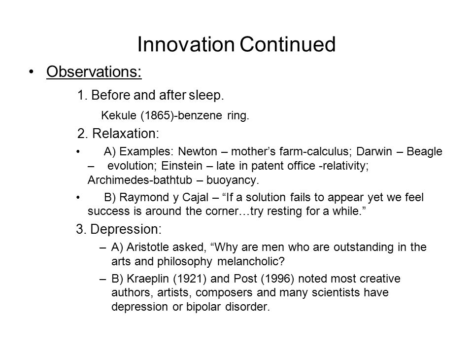 Innovation Continued Observations: 1. Before and after sleep.