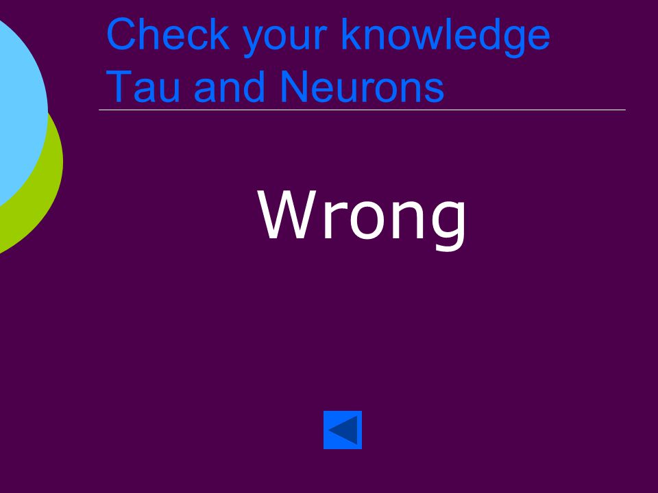 Check your knowledge Tau and Neurons Right!