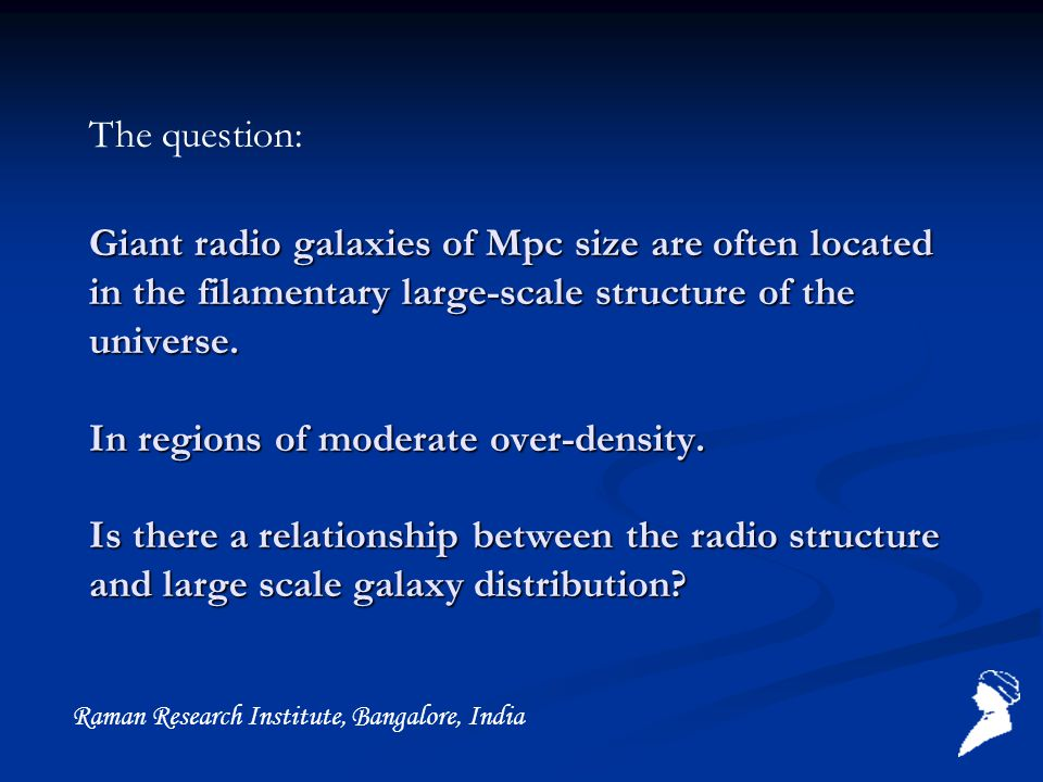Giant radio galaxies of Mpc size are often located in the filamentary large-scale structure of the universe. In regions of moderate over-density. Is t