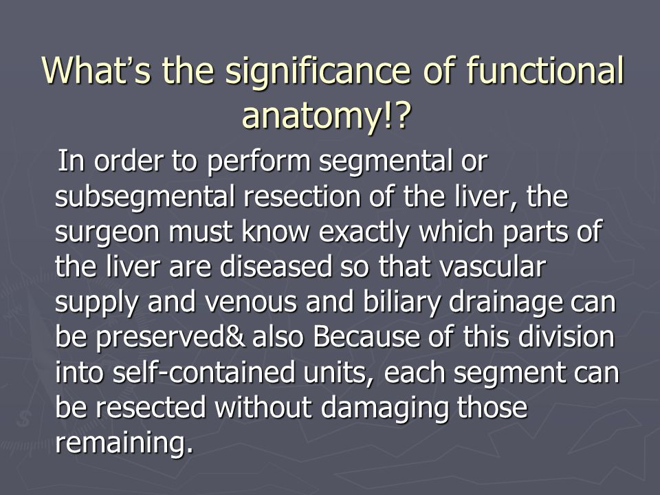 What ' s the significance of functional anatomy!.What ' s the significance of functional anatomy!.
