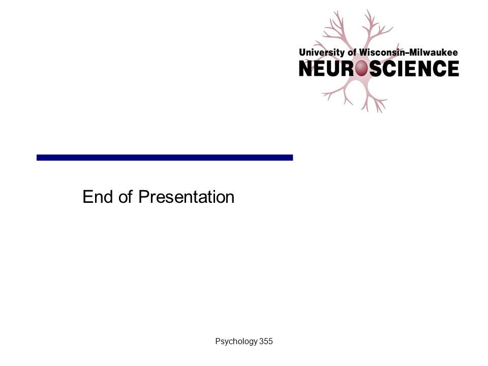 Psychology 355 End of Presentation