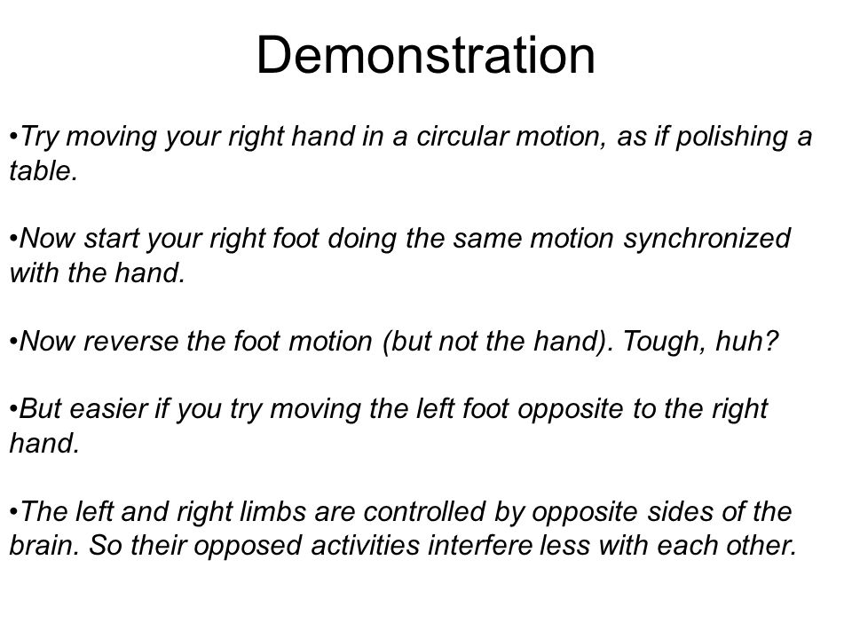 Try moving your right hand in a circular motion, as if polishing a table.