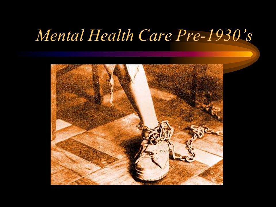 Mental Health Care Pre-1930's