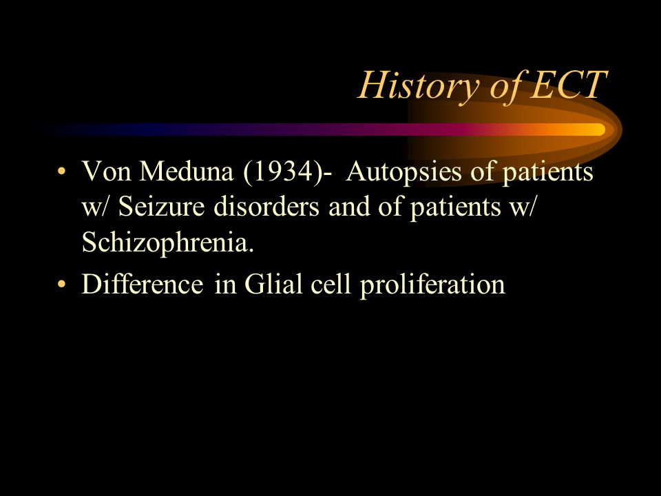 Pre ECT Workup Physical Exam Head CT CXR CBC, Basic Chem EKG ? Spinal Films