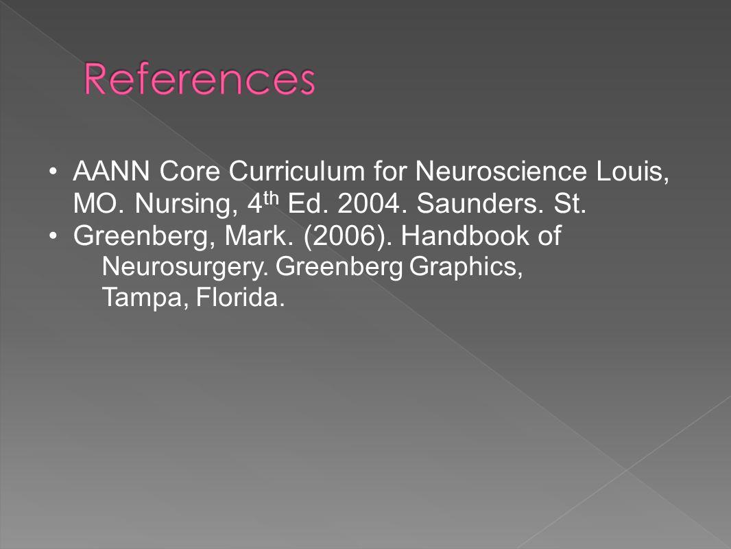 AANN Core Curriculum for Neuroscience Louis, MO.Nursing, 4 th Ed.