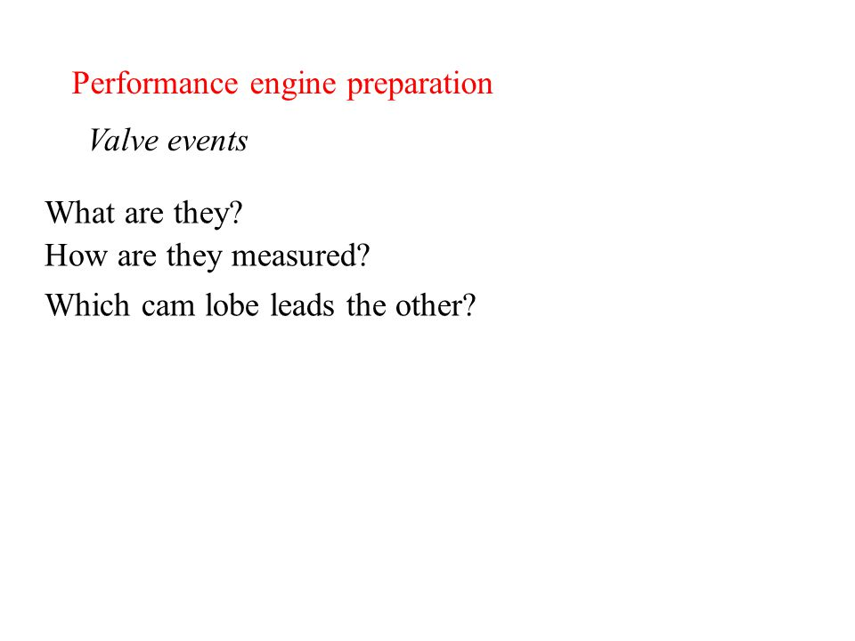 Performance engine preparation Valve events What are they.