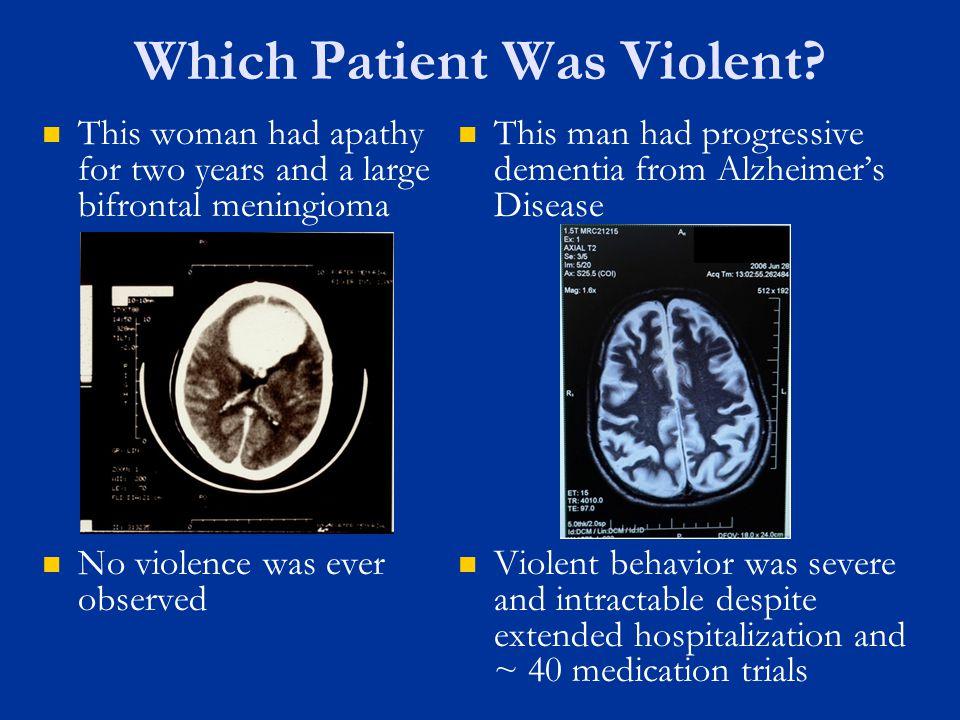 Which Patient Was Violent.