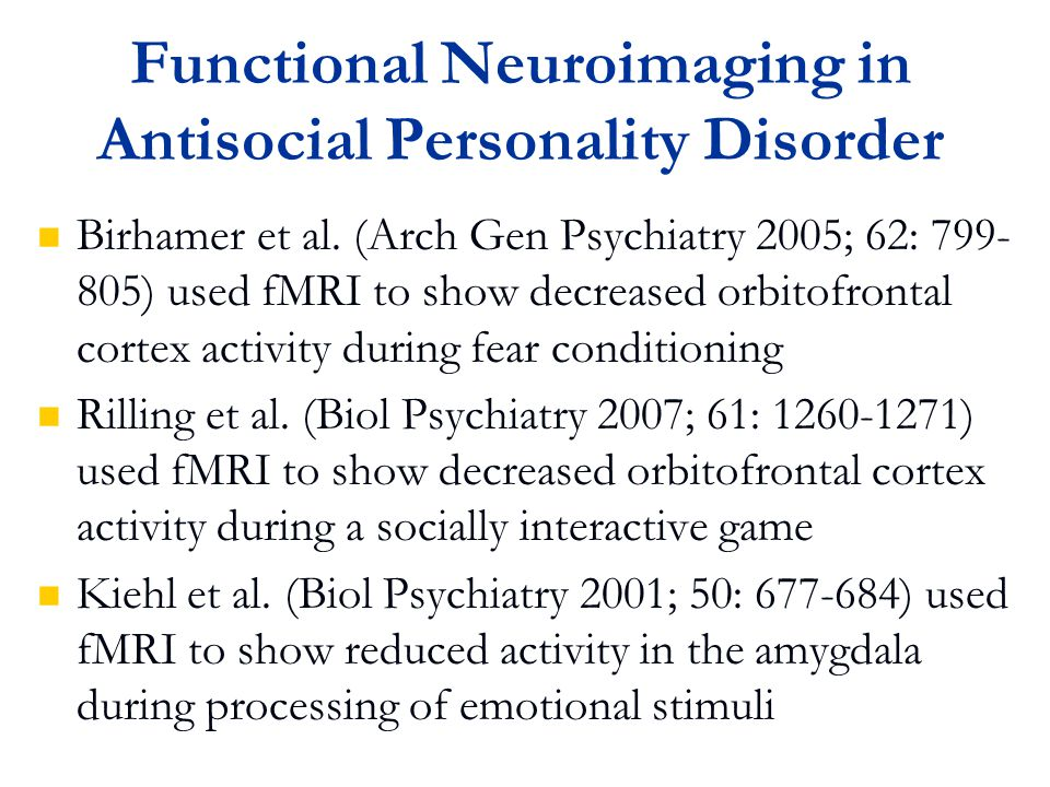 Functional Neuroimaging in Antisocial Personality Disorder Birhamer et al.