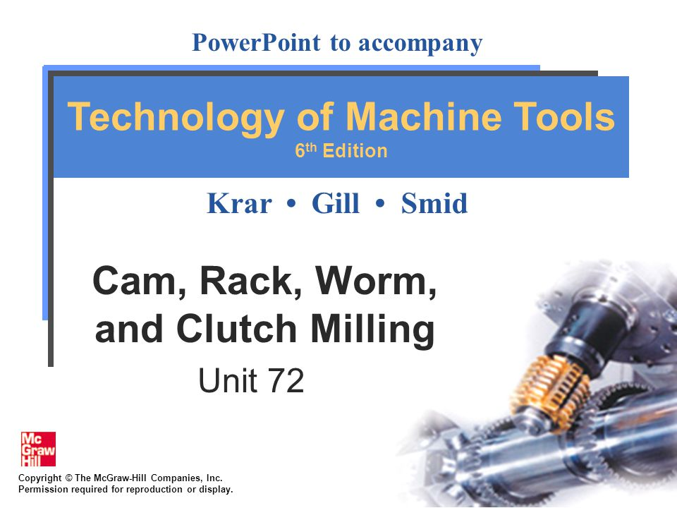 72-22 Rack Milling Rack, with gear (pinion) used to convert rotary motion into longitudinal motion Pitch line of rack distance of one addendum (1/DP) below top of tooth Pitch of rack measured in linear pitch, obtained by dividing 2.1416 by diametral pitch