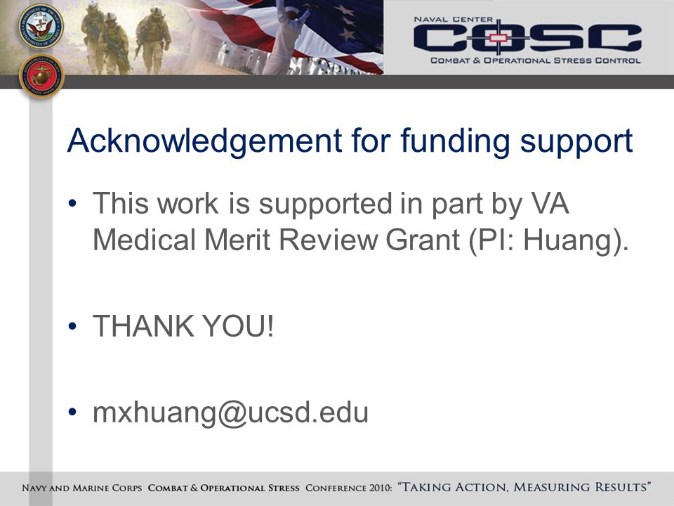 Acknowledgement for funding support This work is supported in part by VA Medical Merit Review Grant (PI: Huang).