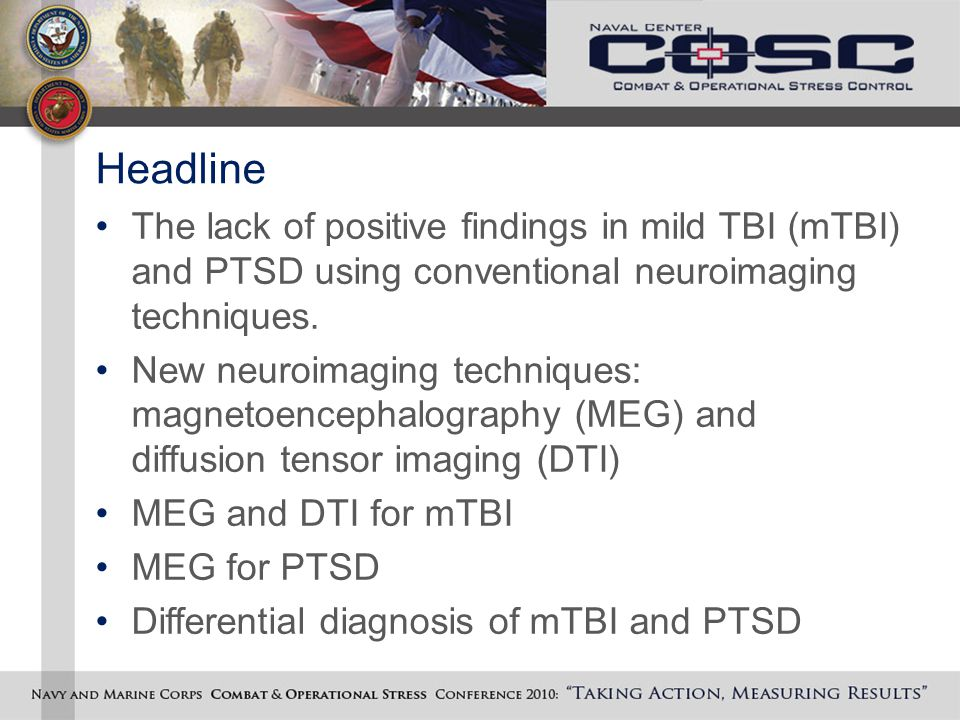 Headline The lack of positive findings in mild TBI (mTBI) and PTSD using conventional neuroimaging techniques.