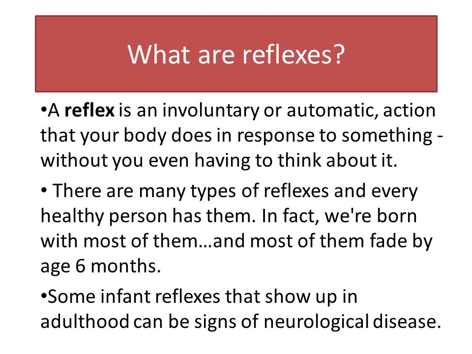 What are reflexes.