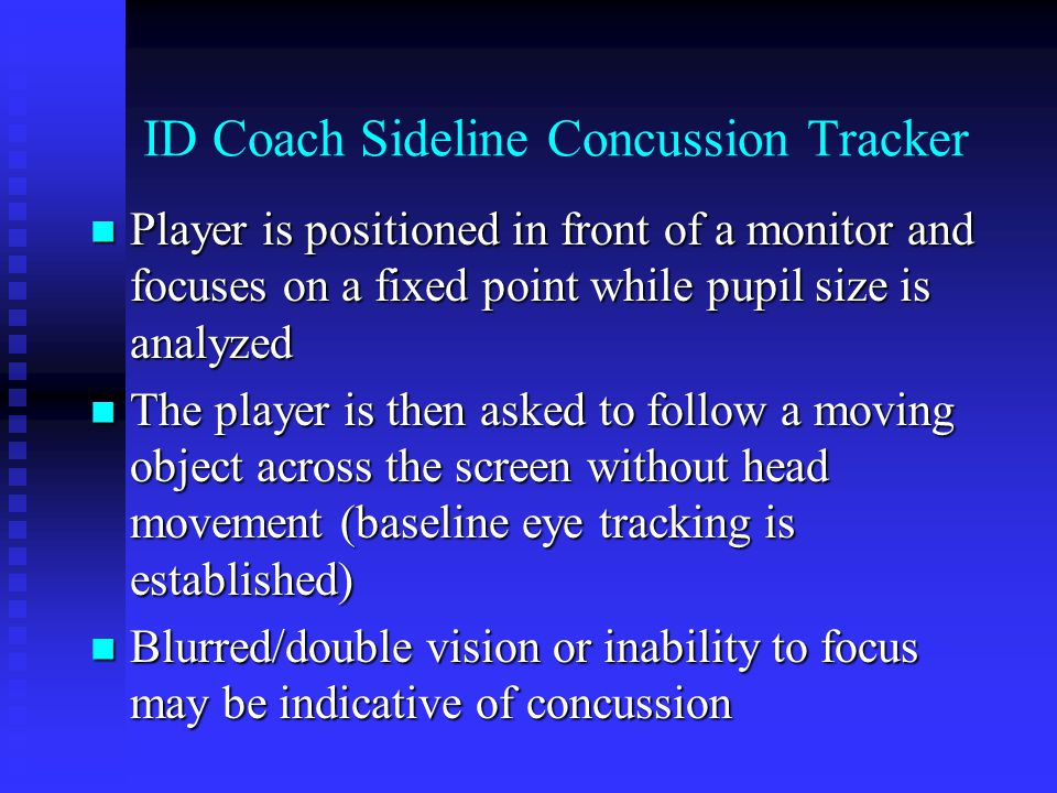 ID Coach Sideline Concussion Tracker Player is positioned in front of a monitor and focuses on a fixed point while pupil size is analyzed Player is po