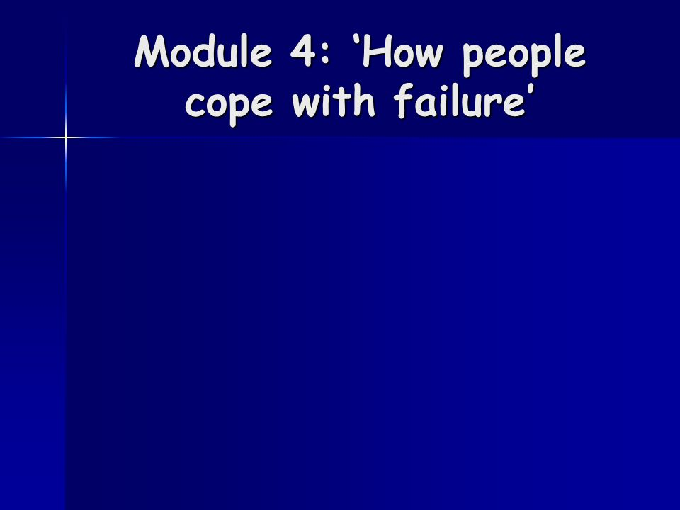 Module 4: 'How people cope with failure'