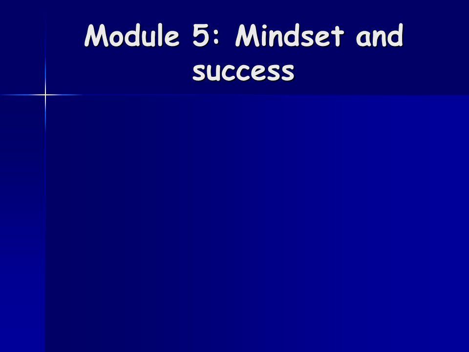 Module 5: Mindset and success