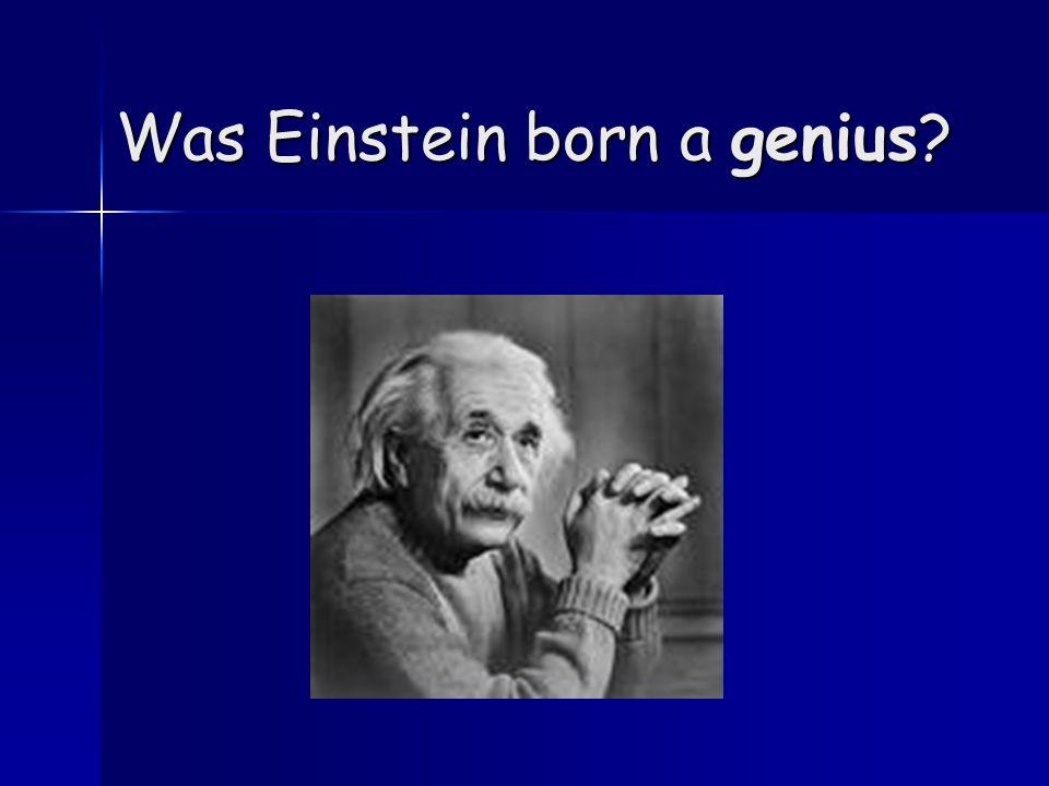 Was Einstein born a genius?
