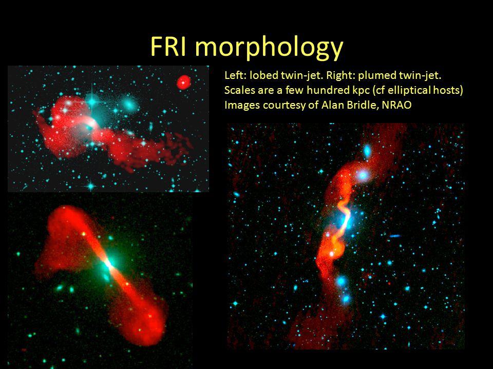 FRI morphology Left: lobed twin-jet. Right: plumed twin-jet.