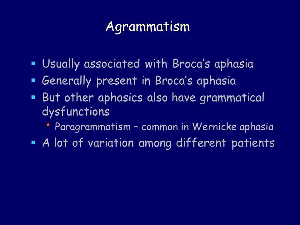 Agrammatism vs.