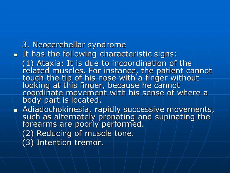 3.Neocerebellar syndrome 3.