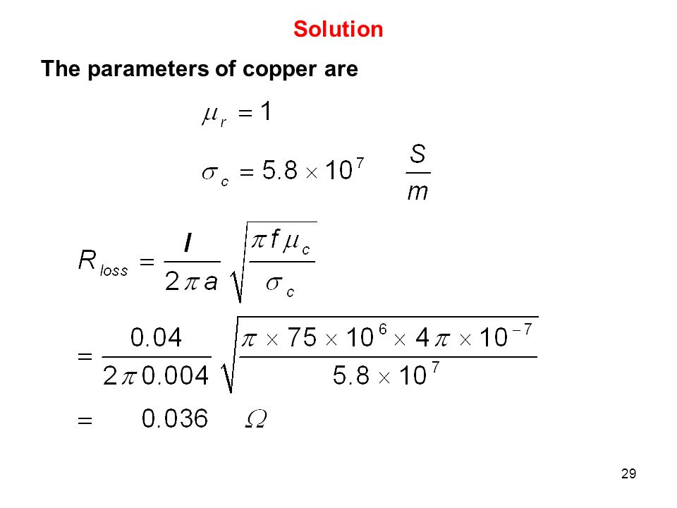 29 Solution The parameters of copper are