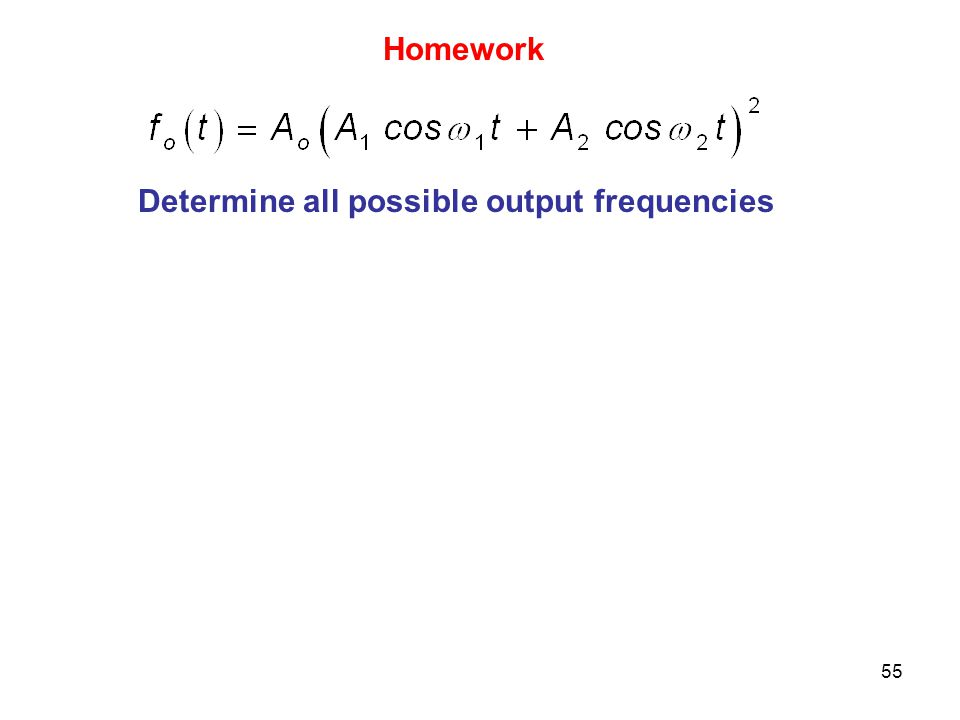 55 Homework Determine all possible output frequencies