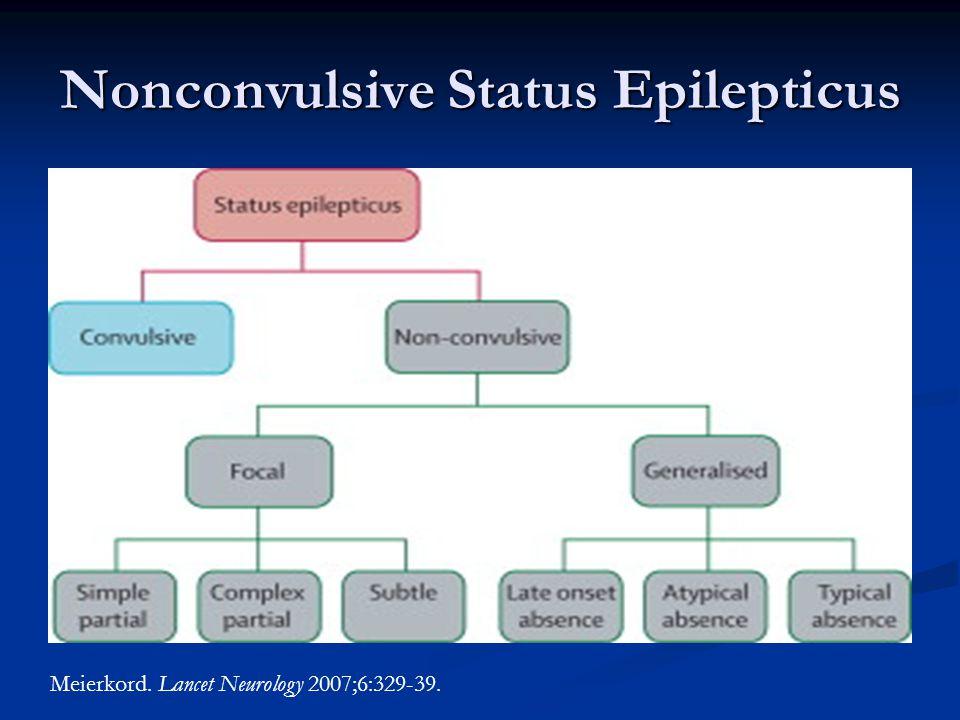 Nonconvulsive Status Epilepticus Meierkord. Lancet Neurology 2007;6:329-39.
