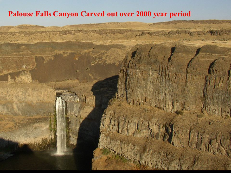 Okanogan Lobe Palouse Falls Canyon Carved out over 2000 year period