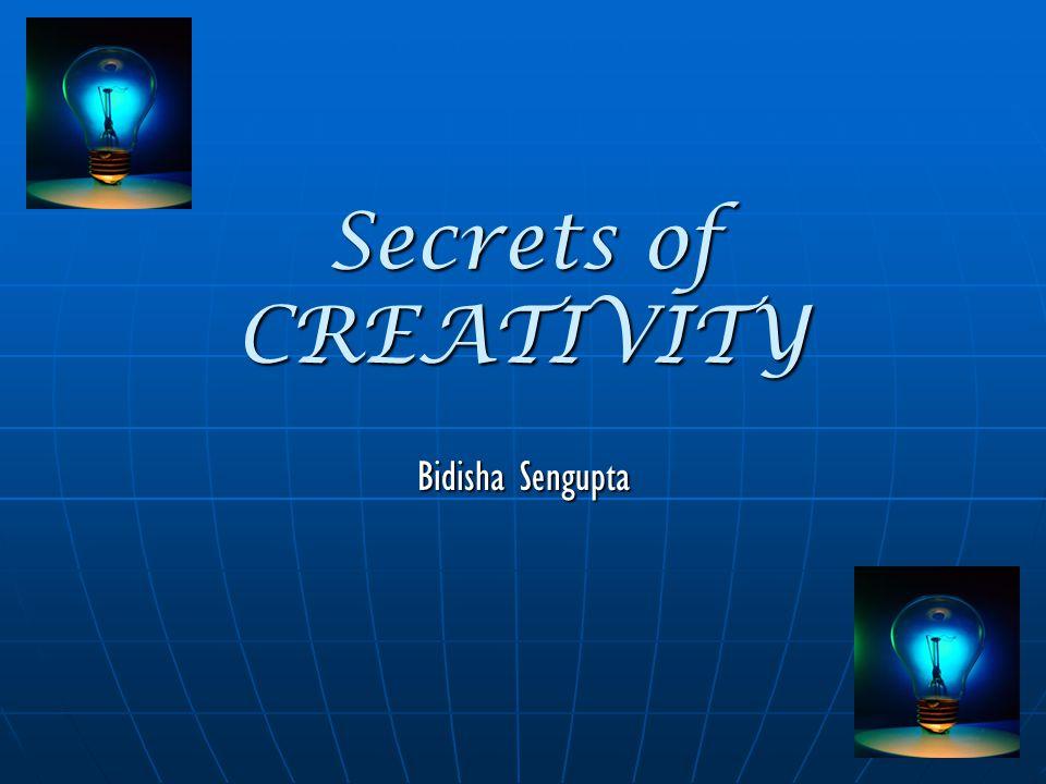 Secrets of CREATIVITY Bidisha Sengupta