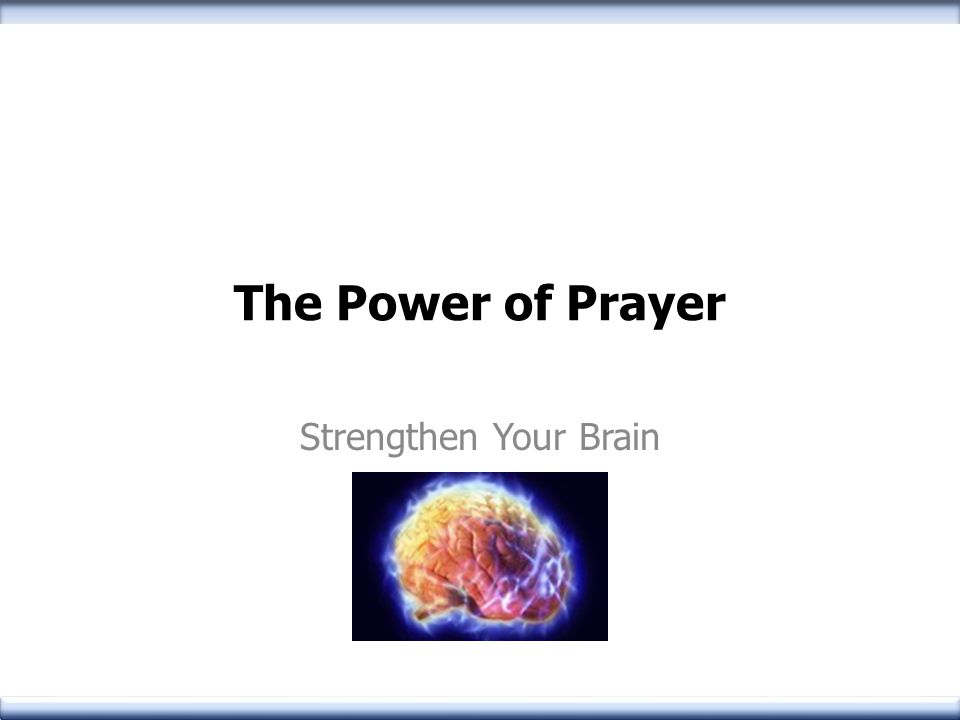 The Power of Prayer Strengthen Your Brain