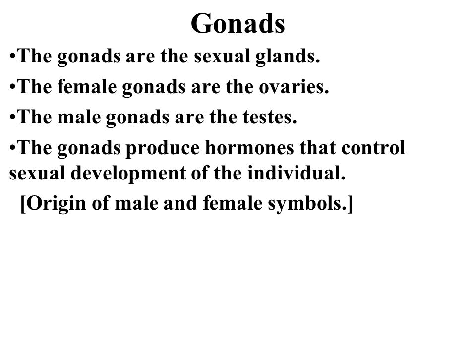 Gonads The gonads are the sexual glands. The female gonads are the ovaries.