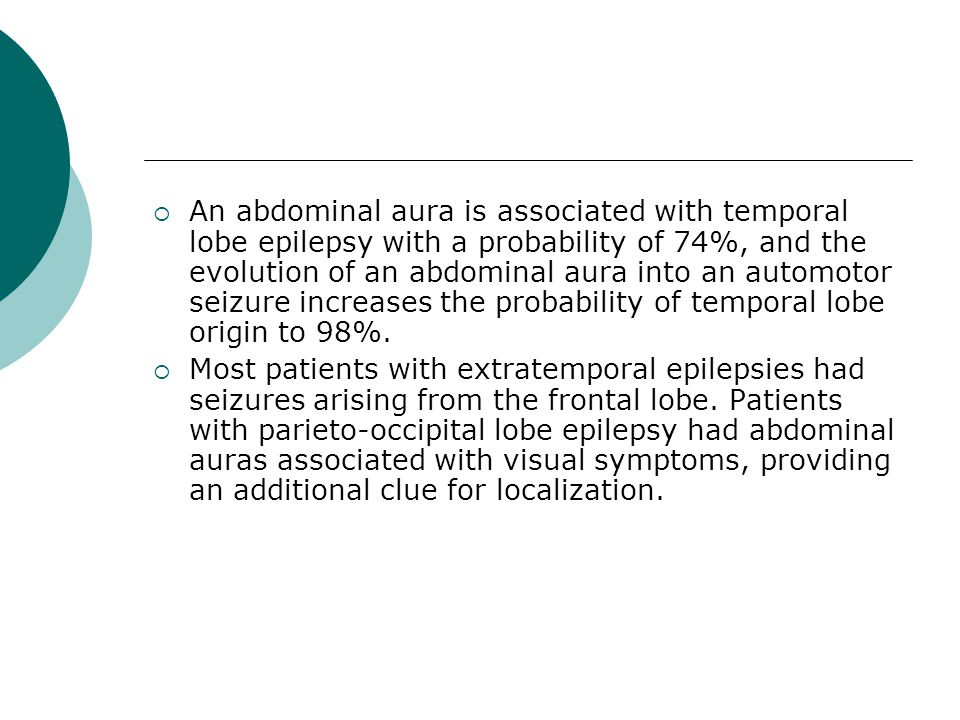  An abdominal aura is associated with temporal lobe epilepsy with a probability of 74%, and the evolution of an abdominal aura into an automotor seiz