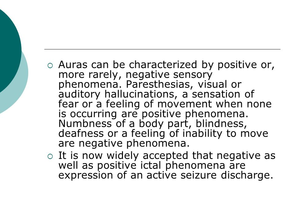Subtypes of somatosensory auras  Painful auras : primary somatosensory cortex  Thermal auras :They do not provide reliable lateralizing information.