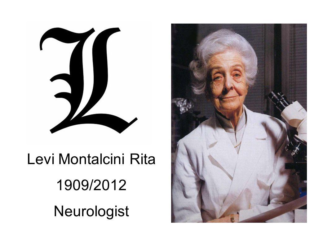 Levi Montalcini Rita 1909/2012 Neurologist