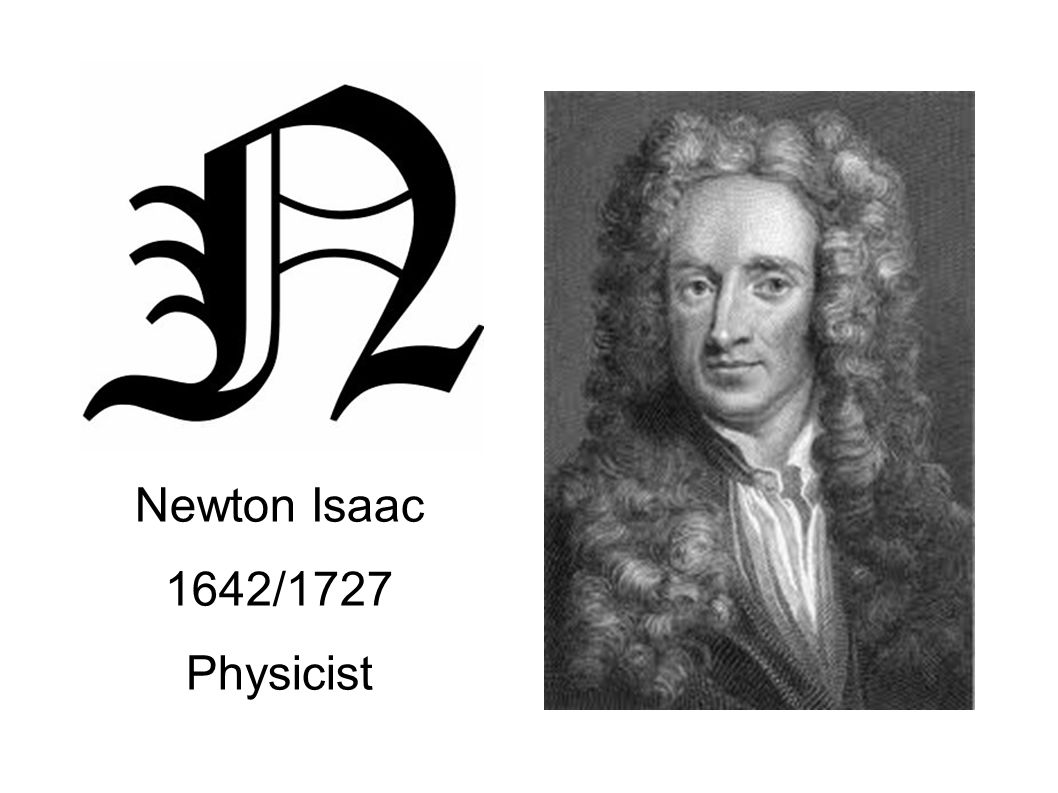 Newton Isaac 1642/1727 Physicist