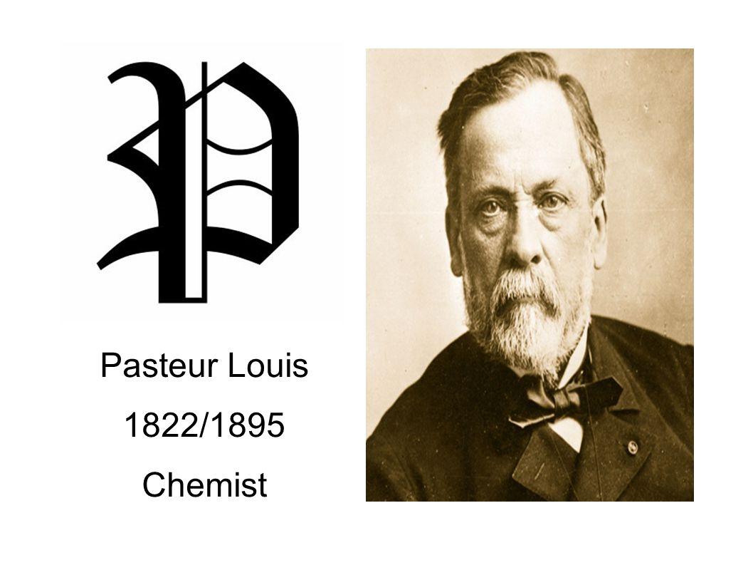 Pasteur Louis 1822/1895 Chemist