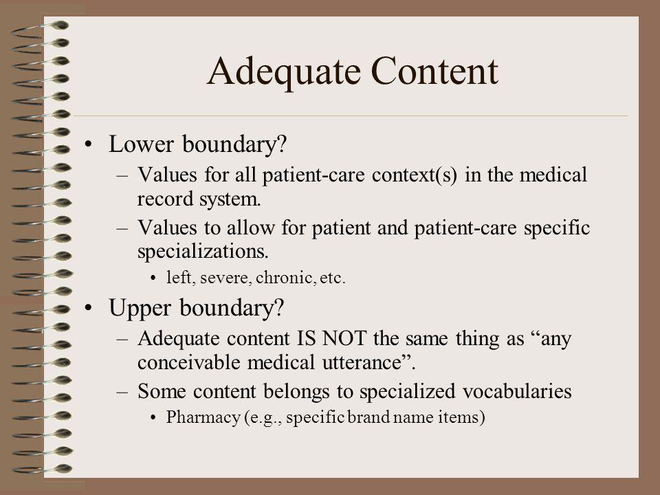 Multiple granularities Granularities appropriate for various patient care settings.