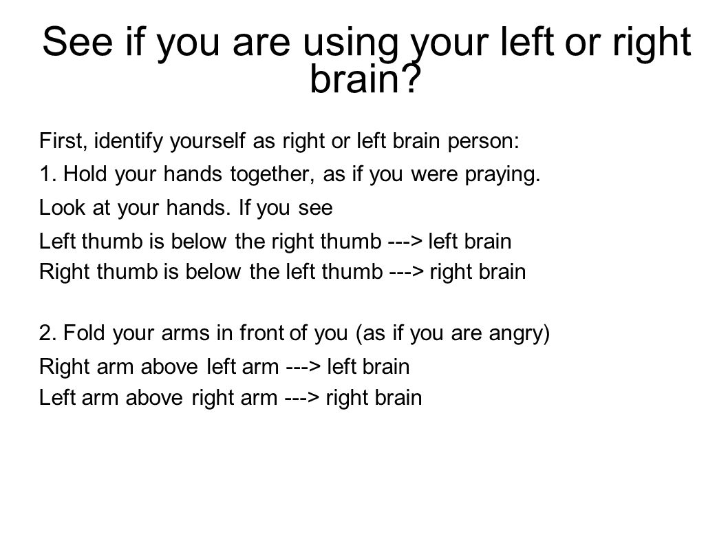 See if you are using your left or right brain.