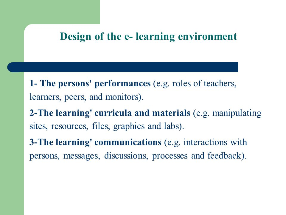 Design of the e- learning environment 1- The persons performances (e.g.