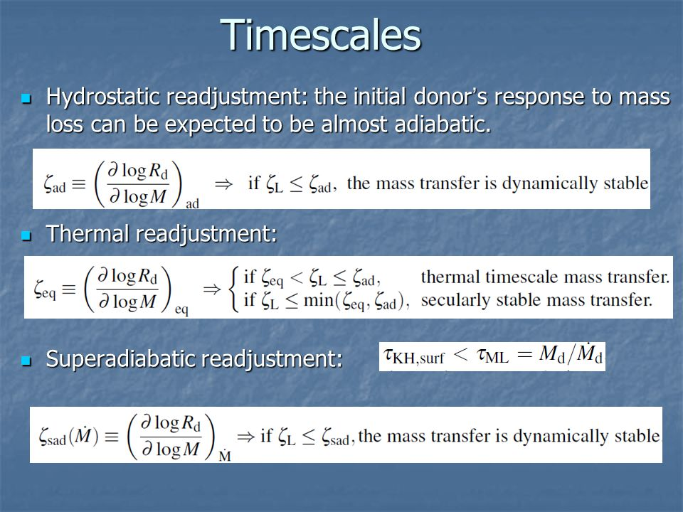Timescales Hydrostatic readjustment: the initial donor ' s response to mass loss can be expected to be almost adiabatic.
