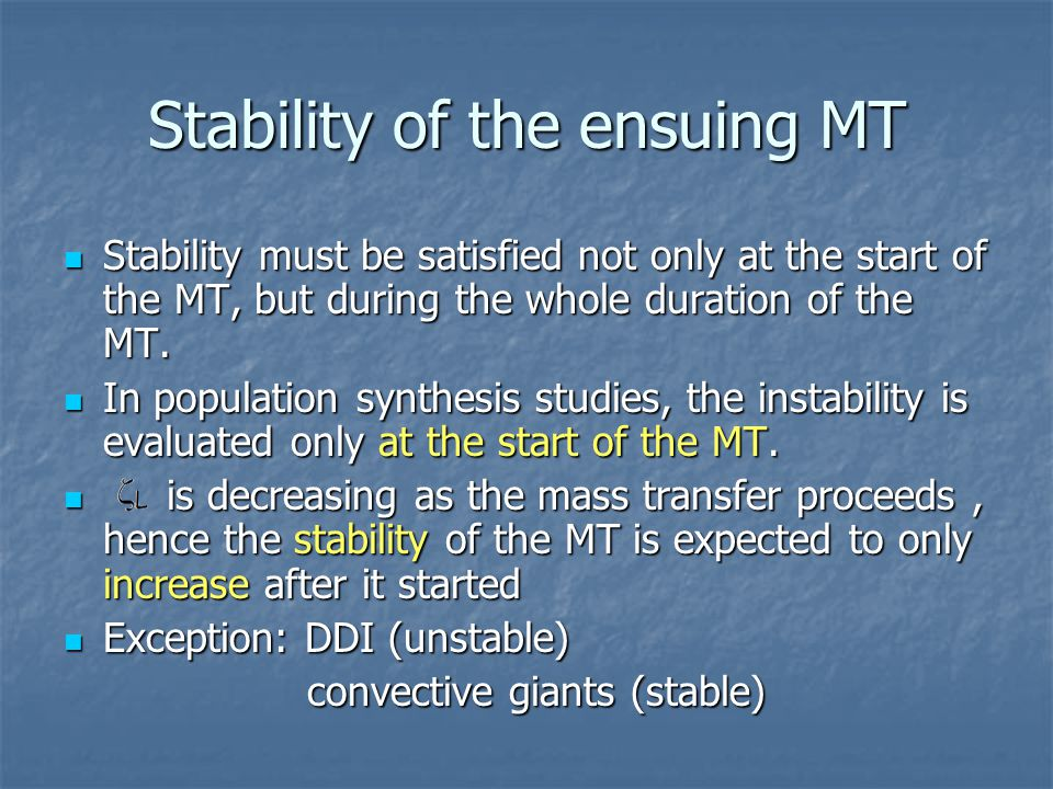 Stability of the ensuing MT Stability must be satisfied not only at the start of the MT, but during the whole duration of the MT.