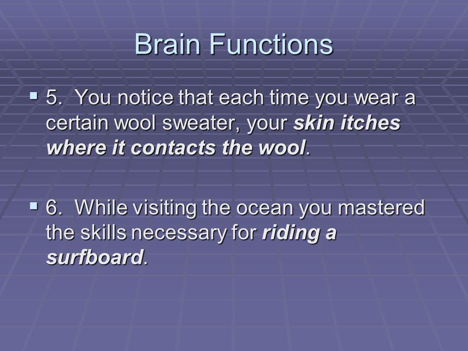 Brain Functions  5.