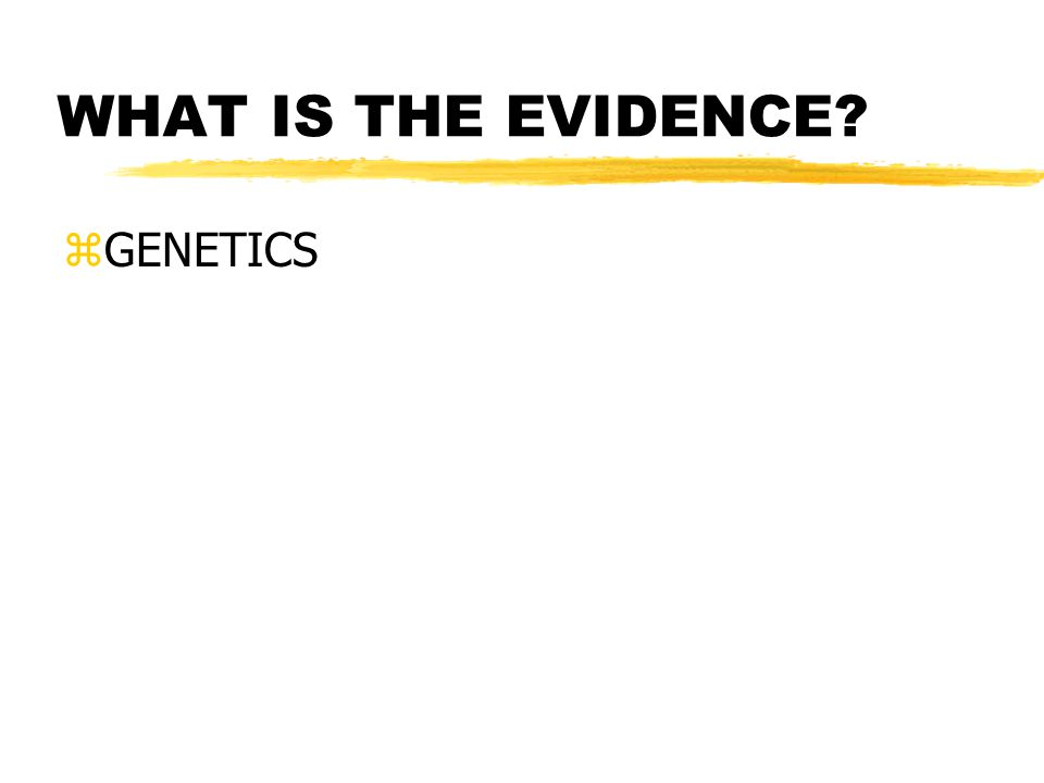 WHAT IS THE EVIDENCE zGENETICS