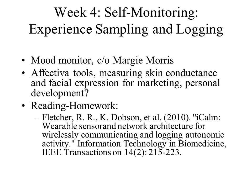 Week 4: Self-Monitoring: Experience Sampling and Logging Mood monitor, c/o Margie Morris Affectiva tools, measuring skin conductance and facial expres