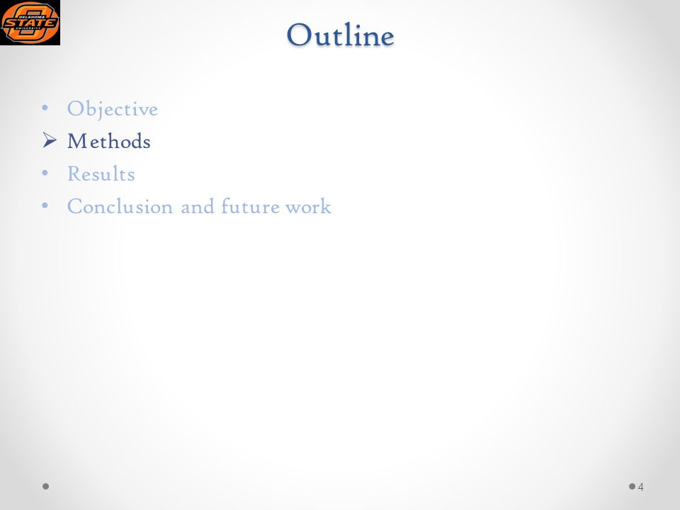 Outline Objective  Methods Results Conclusion and future work 4
