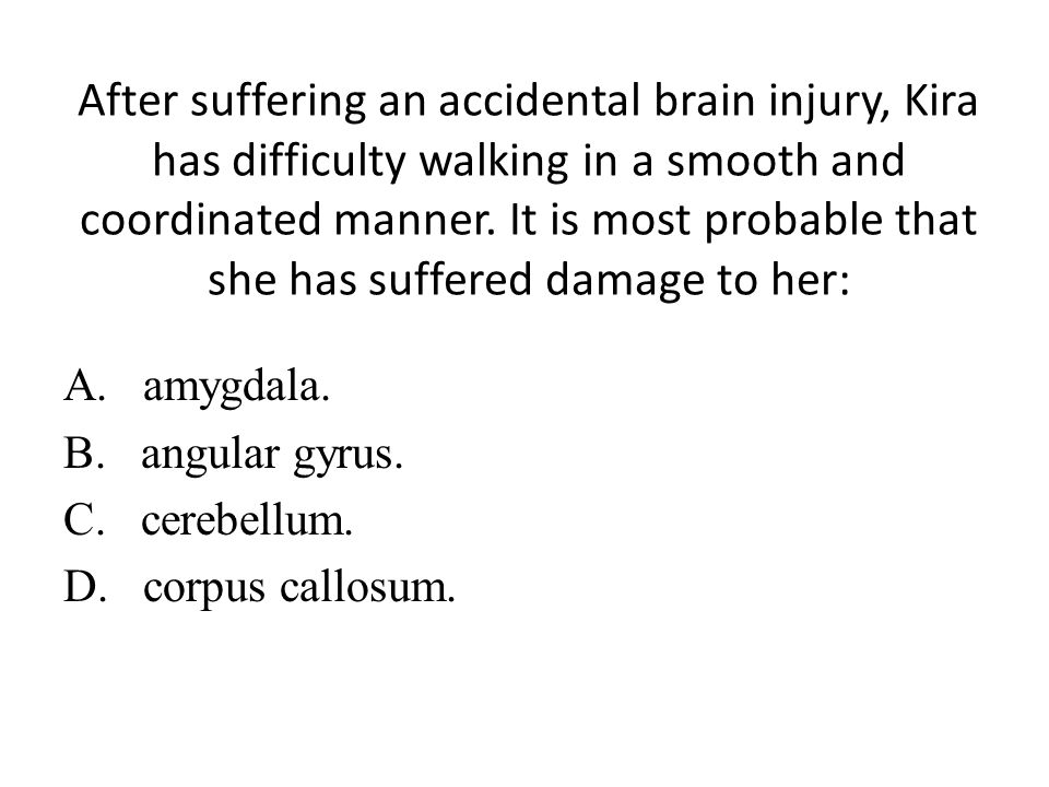 After suffering an accidental brain injury, Kira has difficulty walking in a smooth and coordinated manner. It is most probable that she has suffered