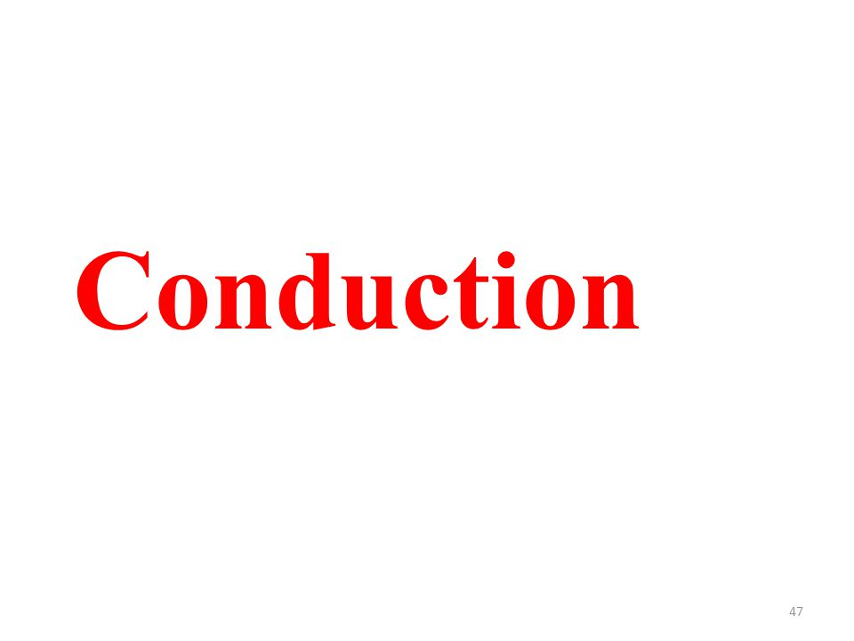 47 Conduction