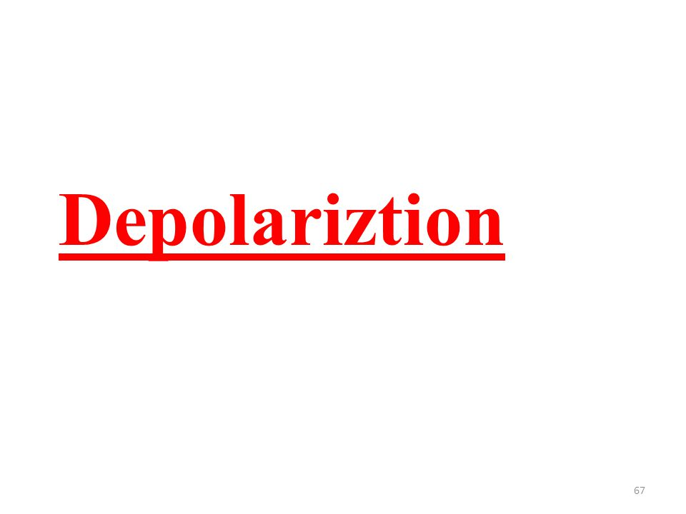 67 Depolariztion