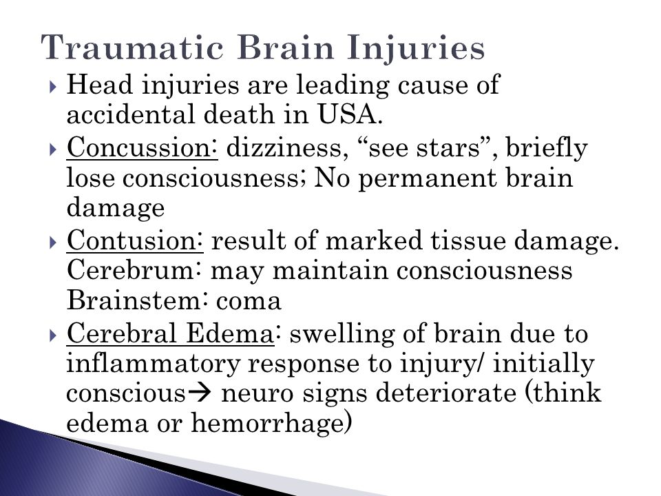  Head injuries are leading cause of accidental death in USA.