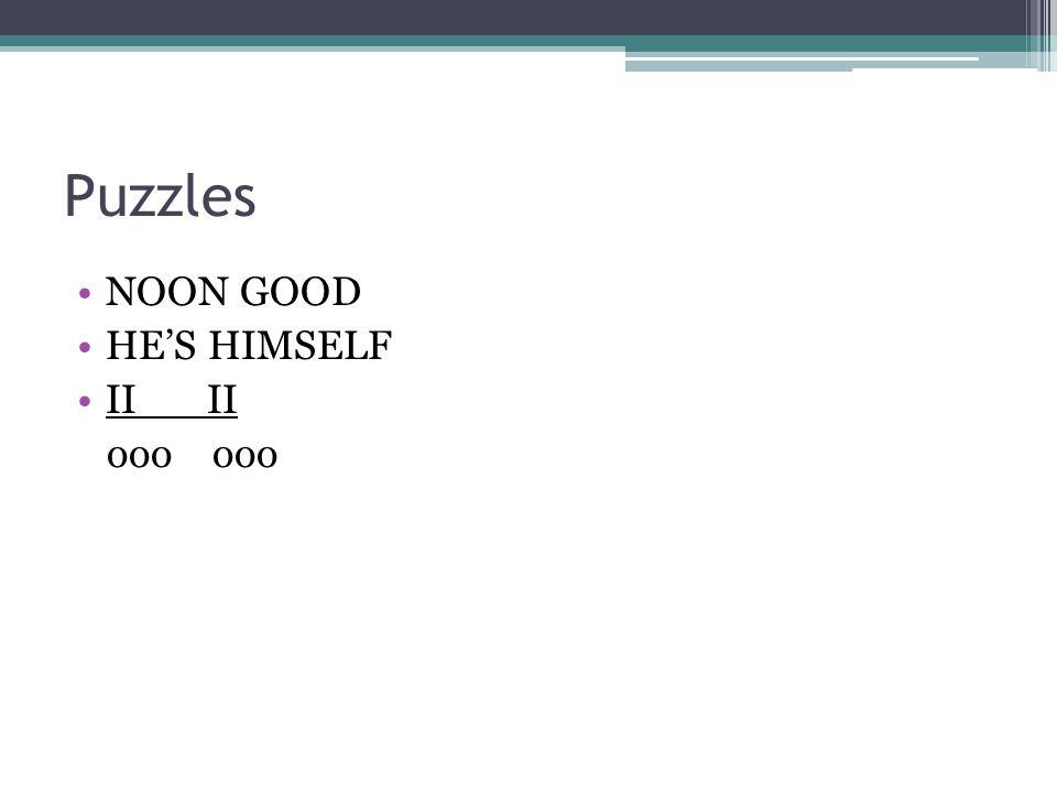 Puzzles NOON GOOD HE'S HIMSELF II ooo ooo