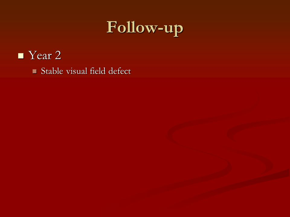 Follow-up Year 2 Year 2 Stable visual field defect Stable visual field defect